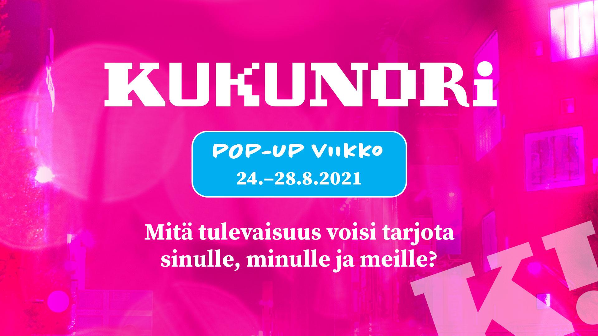 Magendan päällä teksti: pop-up viikko 24-28.8. Mitä tulevaisuus voisi tarjota sinulle, minulle ja meille?