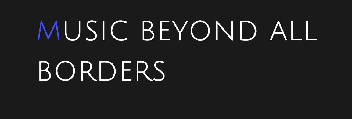 Valkoinen teksti mustalla pohjalla Music Beyond all borders